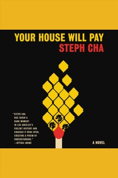 Your house will pay : a novel / Steph Cha.
