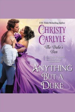 Anything but a duke /  Christy Carlyle. - Christy Carlyle.
