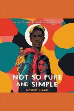 Not so pure and simple /  Lamar Giles.