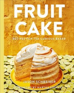Fruit cake : recipes for the curious baker / Jason Schreiber. - Jason Schreiber.