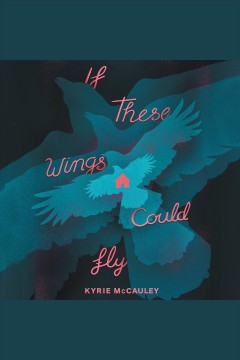 If these wings could fly /  Kyrie McCauley.