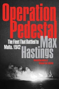 Operation Pedestal : the fleet that battled to Malta, 1942 / Max Hastings. - Max Hastings.