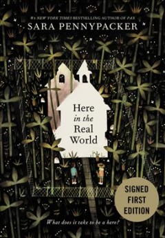 Here in the real world /  Sara Pennypacker.