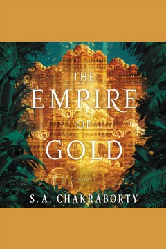 The empire of gold /  S.A. Chakraborty.