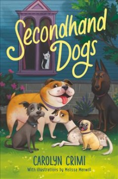 Secondhand dogs /  Carolyn Crimi ; illustrated by Melissa Manwill. - Carolyn Crimi ; illustrated by Melissa Manwill.