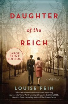 Daughter of the Reich : a novel / Louise Fein.