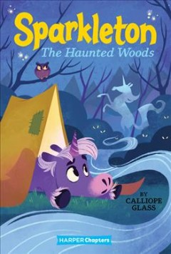 The haunted woods /  by Calliope Glass ; illustrated by Hollie Mengert. - by Calliope Glass ; illustrated by Hollie Mengert.