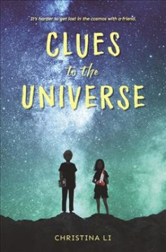 Clues to the Universe /  Christina Li. - Christina Li.