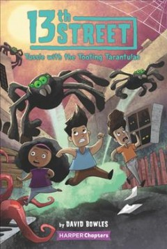 Tussle with the tooting tarantulas /  by David Bowles ; illustrated by Shane Clester.