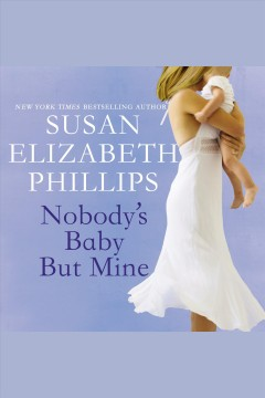 Nobody's Baby But Mine : Chicago Stars Series, Book 3 / Susan Elizabeth Phillips. - Susan Elizabeth Phillips.