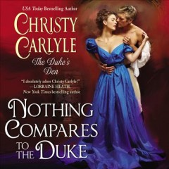 Nothing compares to the duke /  Christy Carlyle. - Christy Carlyle.