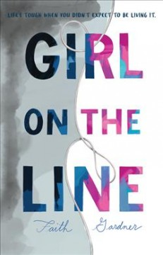 Girl on the line /  Faith Gardner. - Faith Gardner.