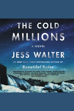 The Cold Millions /  Jess Walter. - Jess Walter.