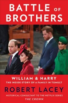 Battle of brothers : William and Harry-- the inside story of a family in tumult / Robert Lacey. - Robert Lacey.