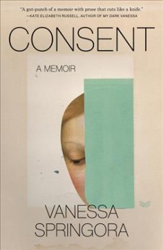 Consent : a memoir / Vanessa Springora ; translated from the French by Natasha Lehrer.