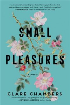 Small pleasures : a novel / Clare Chambers. - Clare Chambers.