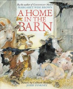 A home in the barn /  by Margaret Wise Brown ; pictures by Jerry Pinkney.