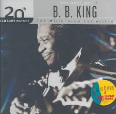 The best of B.B. King : the Millennium collection.
