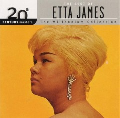 The best of Etta James : The millennium collection.