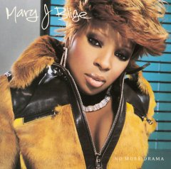 No more drama /  Mary J. Blige.