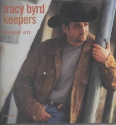 Keepers : greatest hits / Tracy Byrd. - Tracy Byrd.