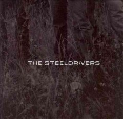 The Steeldrivers.