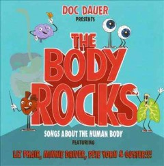 The body rocks : songs about the human body / Doc Dauer. - Doc Dauer.