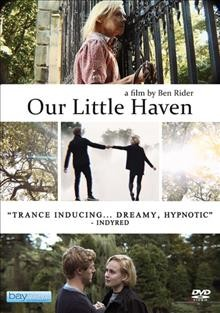 Our little haven /  produced by Ben Rider ; written and directed by Ben Rider.