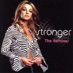 Stronger : the remixes / Britney Spears.