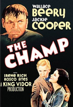The champ /  Metro-Goldwyn-Mayer presents a King Vidor production ; story by Frances Marion. - Metro-Goldwyn-Mayer presents a King Vidor production ; story by Frances Marion.