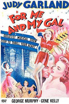 For me and my gal /  Metro-Goldwyn-Mayer presents ; screenplay by Richard Sherman, Fred Finklehoffe and Sid Silvers ; produced by Arthur Freed ; directed by Busby Berkeley. - Metro-Goldwyn-Mayer presents ; screenplay by Richard Sherman, Fred Finklehoffe and Sid Silvers ; produced by Arthur Freed ; directed by Busby Berkeley.