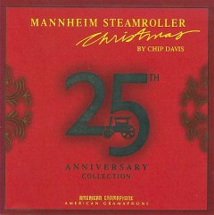 Mannheim Steamroller Christmas : 25th anniversary collection / [produced, arranged, and composed by Chip Davis].