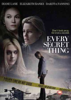 Every secret thing /  Merced Media Partners presents in association with PalmStar Media Capital a Likely Story and Hear/Say Production in association with Disarming Films ; produced by Anthony Bergman, Frances McDormand ; screenplay by Nicole Holofcener ; directed by Amy Berg.