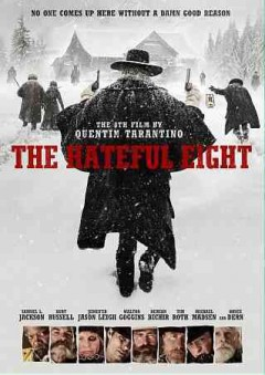 The hateful eight /  The Weinstein Company presents the 8th film by Quentin Tarantino ; produced by Richard N. Gladstein, Stacey Sher, Shannon McIntosh ; written and directed by Quentin Tarantino.