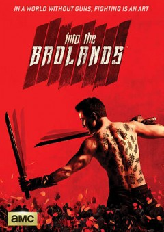 Into the Badlands : [season 1 : 2-disc set] / created by Al Gough and Miles Millar ; director, David Dobkin. - created by Al Gough and Miles Millar ; director, David Dobkin.