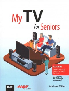 My TV for seniors /  Michael Miller. - Michael Miller.