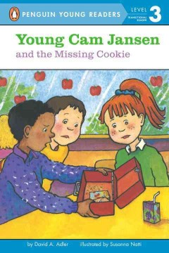 Young Cam Jansen and the missing cookie /  by David A. Adler ; illustrated by Susanna Natti. - by David A. Adler ; illustrated by Susanna Natti.