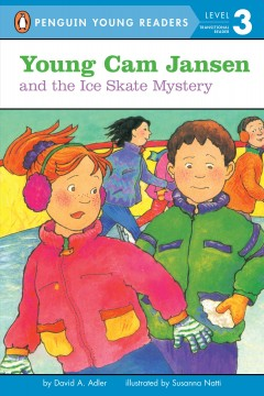 Young Cam Jansen and the ice skate mystery /  by David A. Adler ; illustrated by Susanna Natti. - by David A. Adler ; illustrated by Susanna Natti.