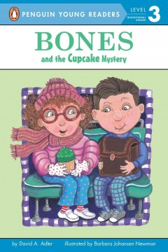Bones and the cupcake mystery /  by David Adler ; illustrated by Barbara Johansen Newman. - by David Adler ; illustrated by Barbara Johansen Newman.