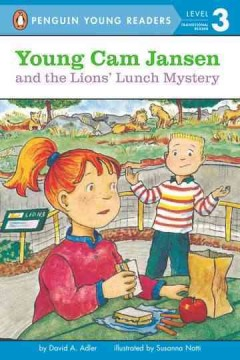 Young Cam Jansen and the lions' lunch mystery /  by David A. Adler ; illustrated by Susanna Natti. - by David A. Adler ; illustrated by Susanna Natti.
