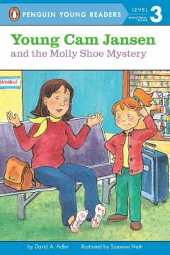 Young Cam Jansen and the Molly shoe mystery /  by David A. Adler ; illustrated by Susanna Natti. - by David A. Adler ; illustrated by Susanna Natti.