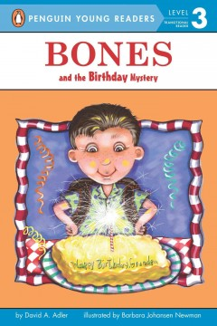 Bones and the birthday mystery /  by David A. Adler ; illustrated by Barbara Johansen Newman. - by David A. Adler ; illustrated by Barbara Johansen Newman.
