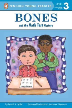 Bones and the math test mystery /  by David A. Adler ; illustrated by Barbara Johansen Newman. - by David A. Adler ; illustrated by Barbara Johansen Newman.
