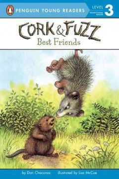 Cork & Fuzz : best friends / by Dori Chaconas ; illustrated by Lisa McCue.