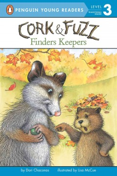 Cork & Fuzz : Finders keepers / by Dori Chaconas ; illustrated by Lisa McCue.