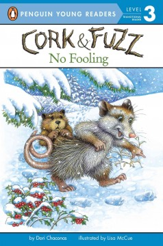 Cork & Fuzz : no fooling / by Dori Chaconas ; illustrated by Lisa McCue.