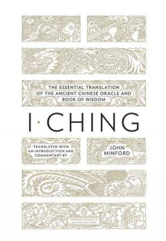 I ching : the book of change / translated with an introduction and commentary by John Minford.