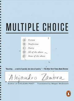 Multiple choice /  Alejandro Zambra ; translated from the Spanish by Megan McDowell.