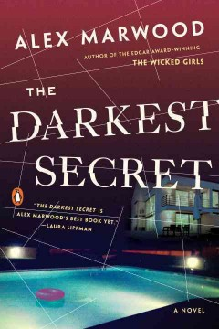 The darkest secret : a novel / Alex Marwood. - Alex Marwood.