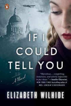 If I could tell you : [a novel] / Elizabeth Wilhide. - Elizabeth Wilhide.